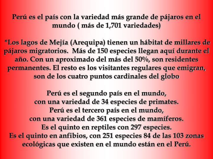 Perú es el país con la variedad más grande de pájaros en el mundo ( más de 1,701 variedades)