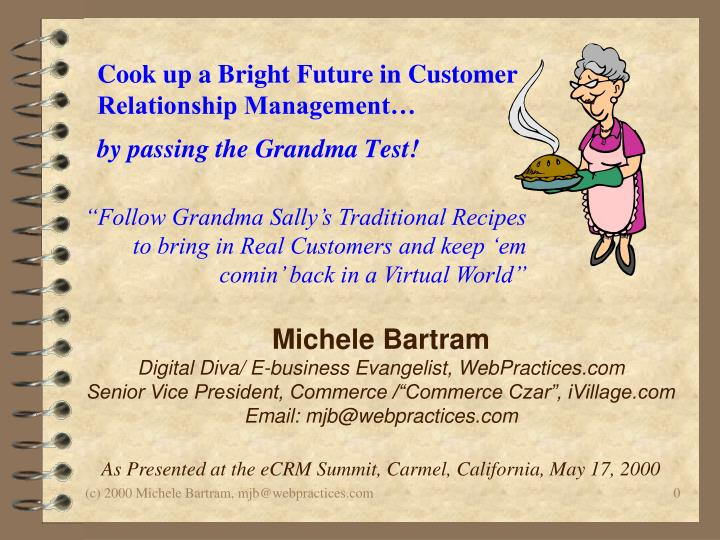 cook up a bright future in customer relationship management by passing the grandma test n.