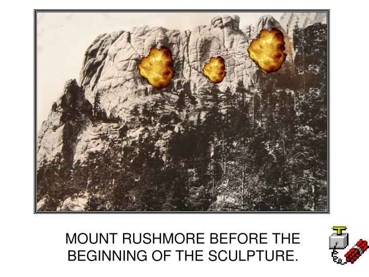 MOUNT RUSHMORE BEFORE THE BEGINNING OF THE SCULPTURE.