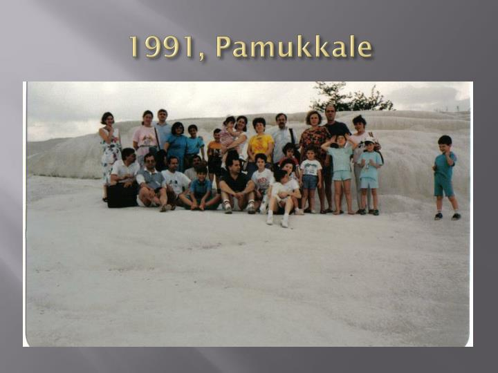 1991, Pamukkale