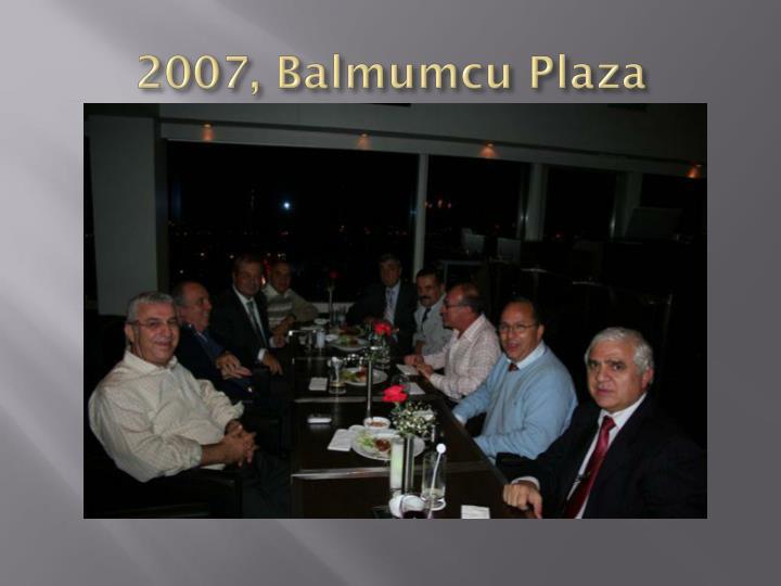 2007, Balmumcu Plaza