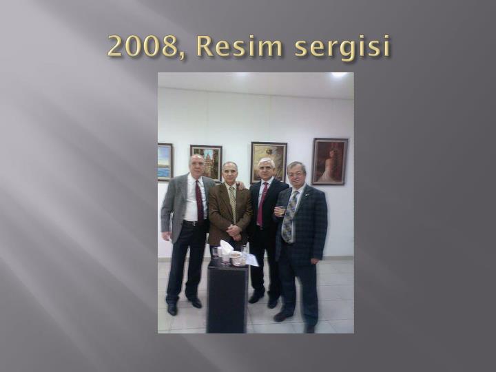 2008, Resim sergisi