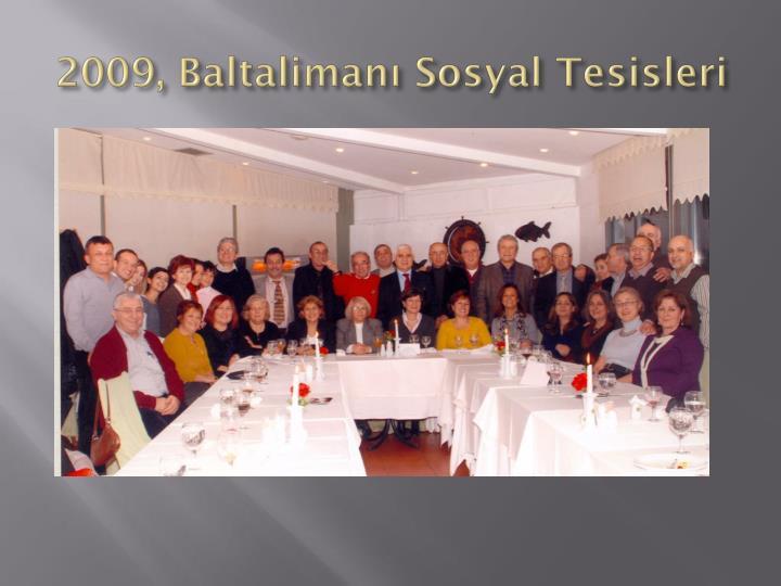 2009, Baltalimanı Sosyal Tesisleri