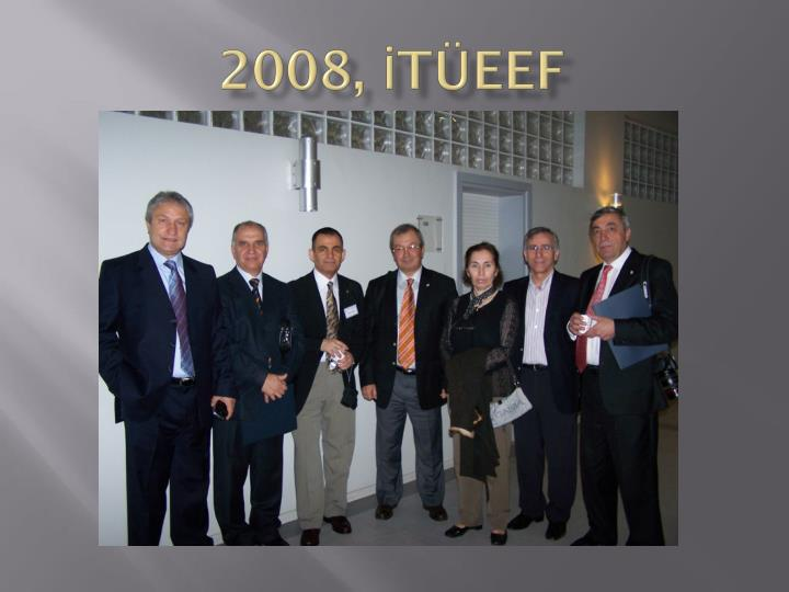 2008, İTÜEEF