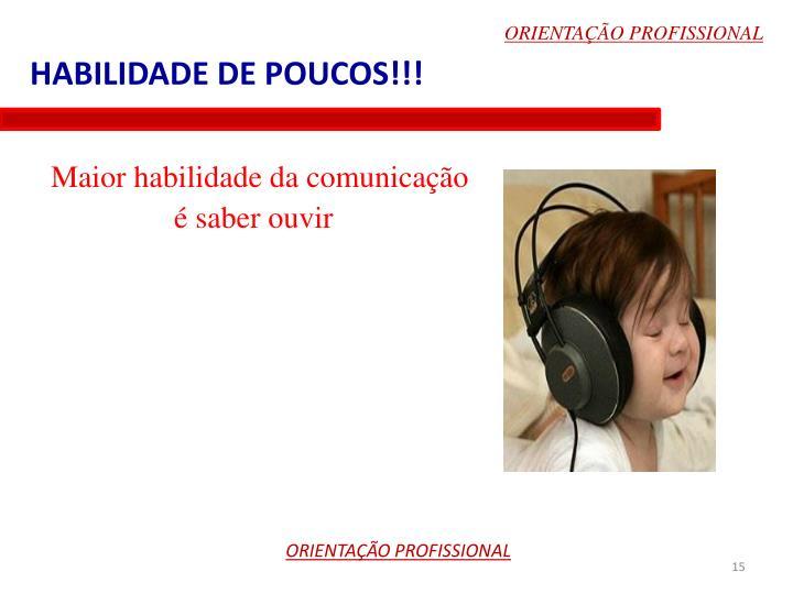 HABILIDADE DE POUCOS!!!