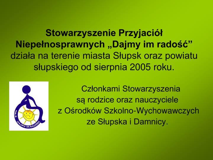 """Stowarzyszenie Przyjaciół Niepełnosprawnych """"Dajmy im radość"""""""