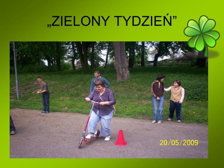 """""""ZIELONY TYDZIEŃ"""""""