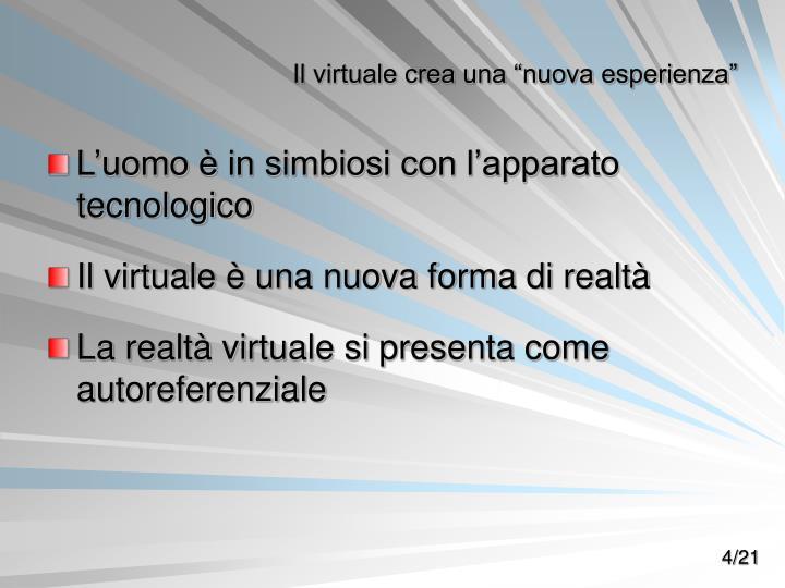 """Il virtuale crea una """"nuova esperienza"""""""