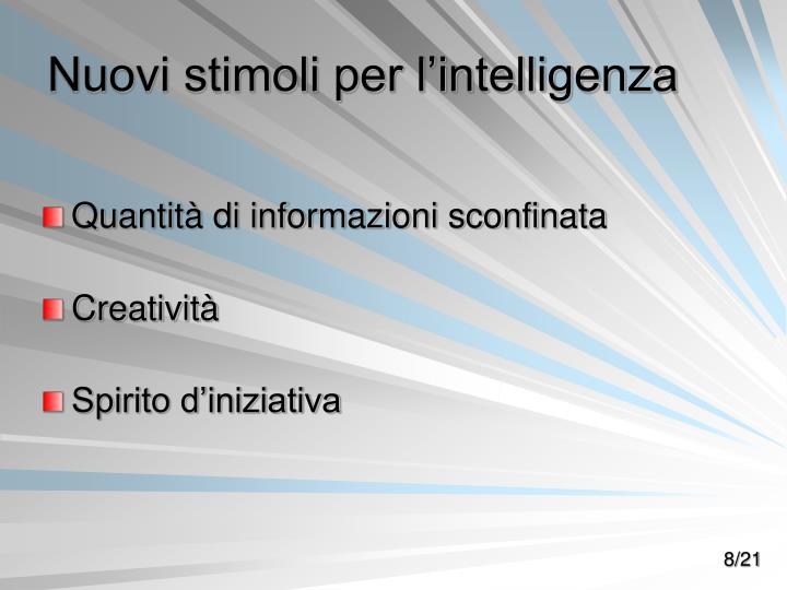Nuovi stimoli per l'intelligenza