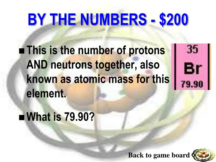 This is the number of protons AND neutrons together, also known as atomic mass for this element.