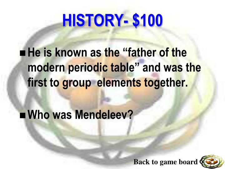 """He is known as the """"father of the modern periodic table"""" and was the first to group  elements together."""