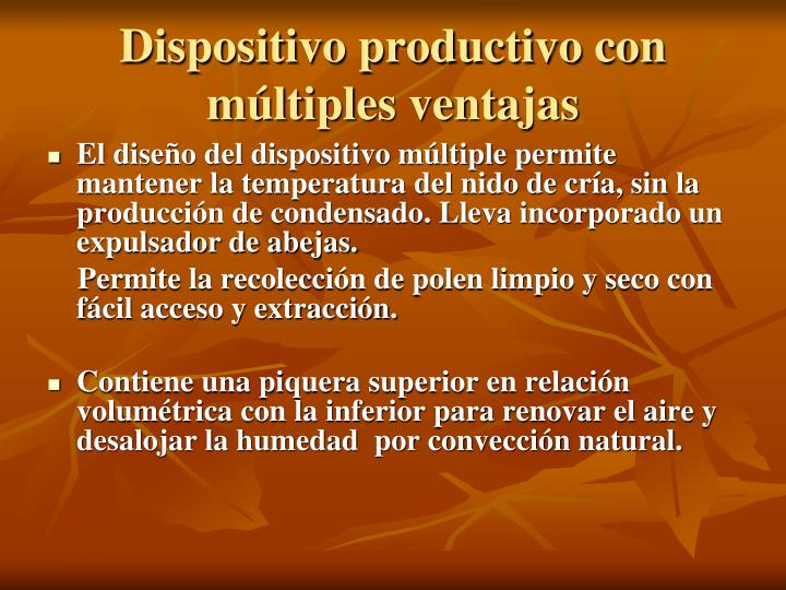 Dispositivo productivo con múltiples ventajas