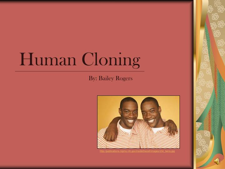 the science of human cloning A r h p human cloning and genetic modification: the basic science you need to know page 3 zygote embryo female body cell [skin, hair, muscle, etc] or nucleus removed.