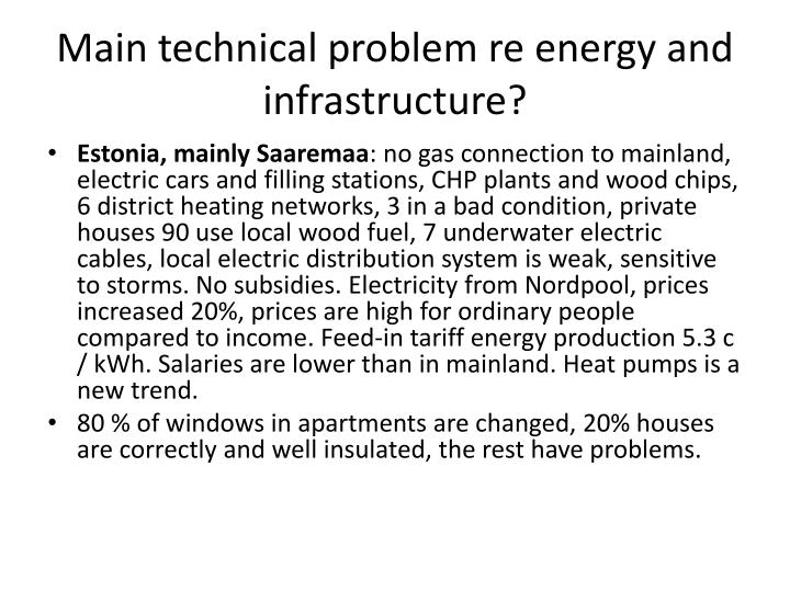 Main technical problem re energy and infrastructure