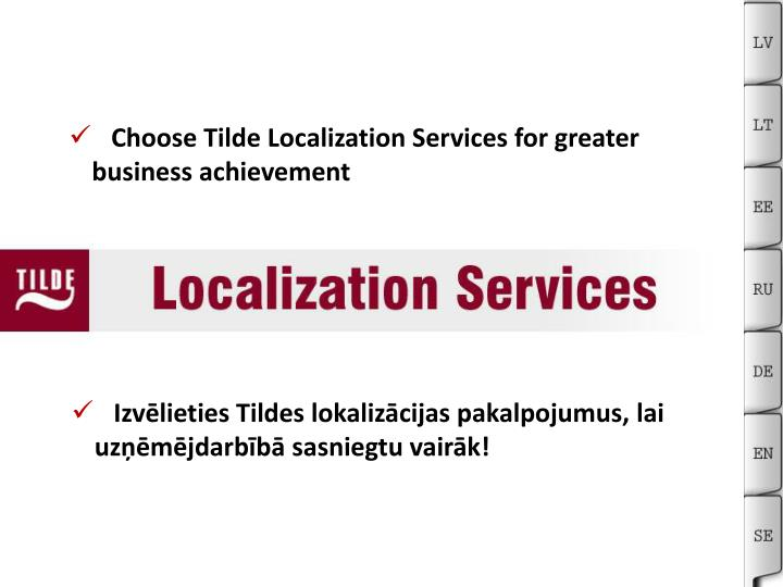 Choose Tilde Localization Services for greater   business achievement