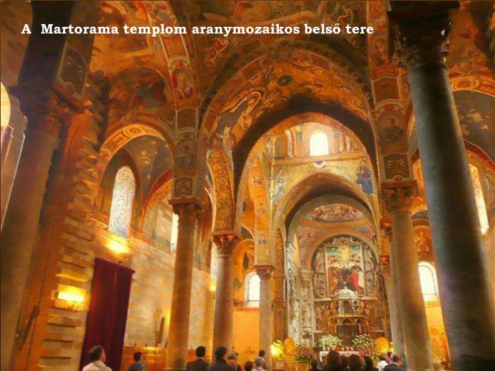 A  Martorama templom aranymozaikos belső tere