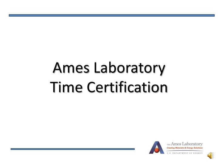 ames laboratory time certification n.