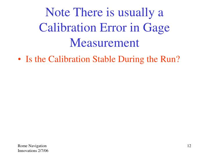 Note There is usually a Calibration Error in Gage Measurement