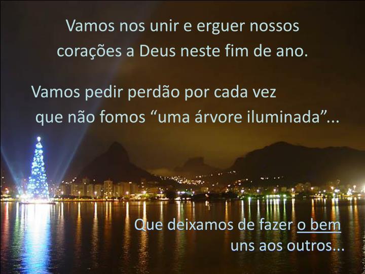 Vamos nos unir e erguer nossos corações a Deus neste fim de ano.
