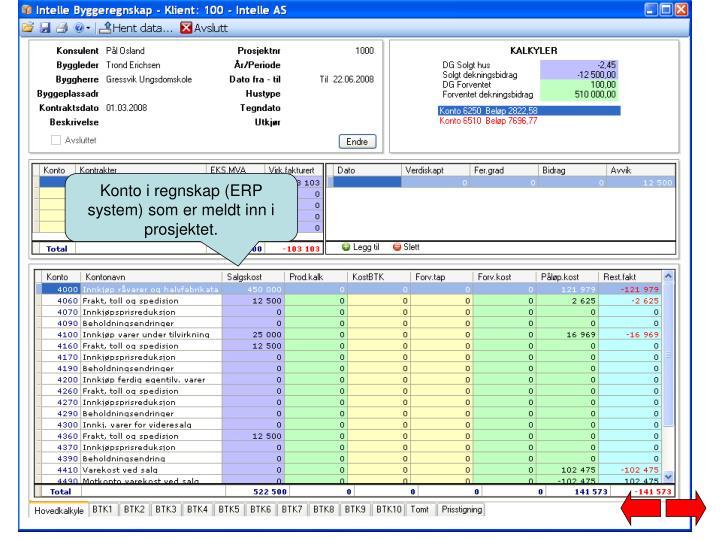 Konto i regnskap (ERP system) som er meldt inn i prosjektet.
