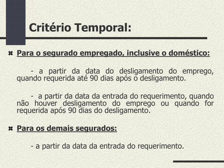 Critério Temporal: