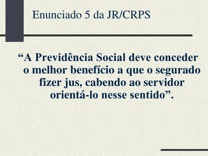 """""""A Previdência Social deve conceder o melhor benefício a que o segurado fizer jus, cabendo ao servidor orientá-lo nesse sentido""""."""