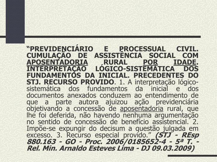 """""""PREVIDENCIÁRIO E PROCESSUAL CIVIL. CUMULAÇÃO DE ASSISTÊNCIA SOCIAL COM"""