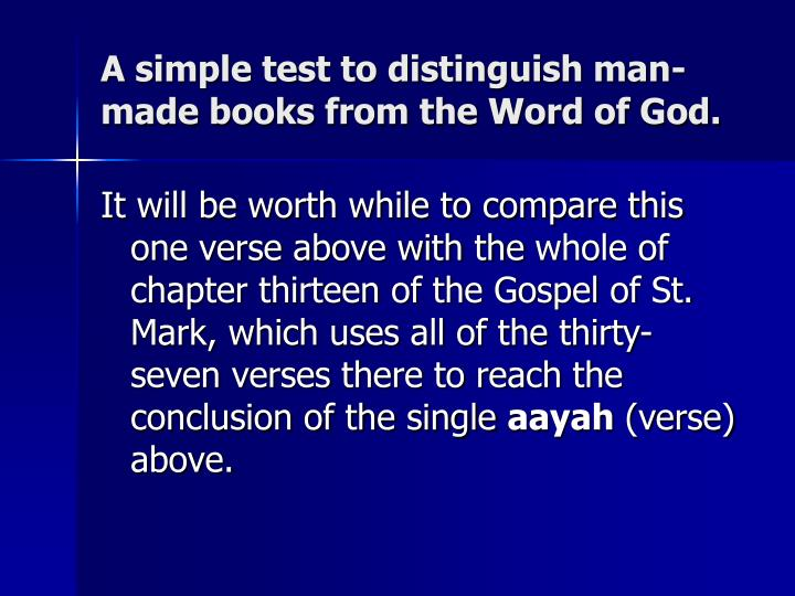 A simple test to distinguish man-made books from the Word of God.