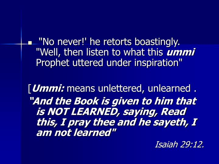 """""""No never!' he retorts boastingly. """"Well, then listen to what this"""