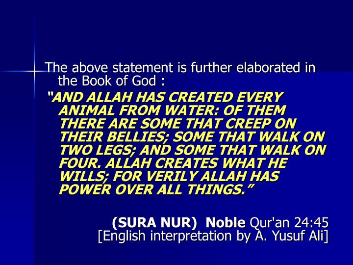The above statement is further elaborated in the Book of God :