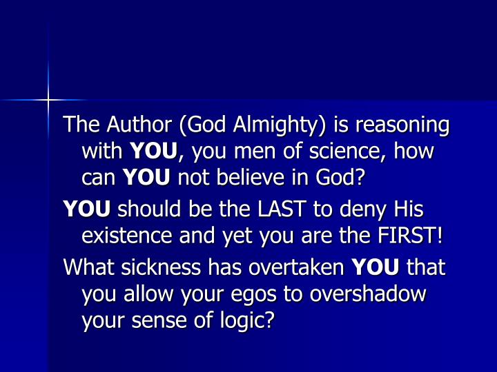 The Author (God Almighty) is reasoning with