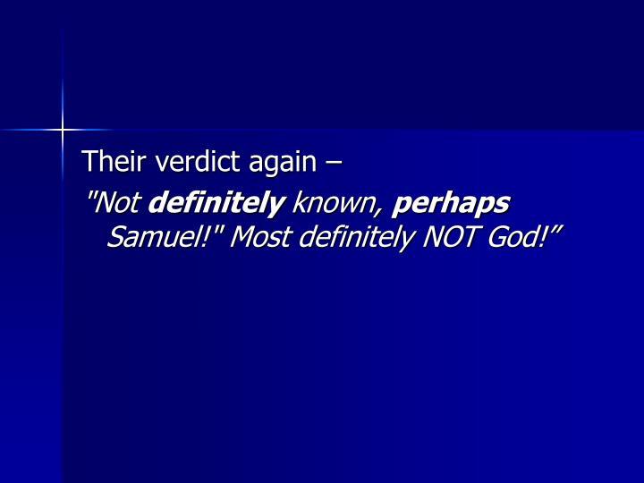 Their verdict again –