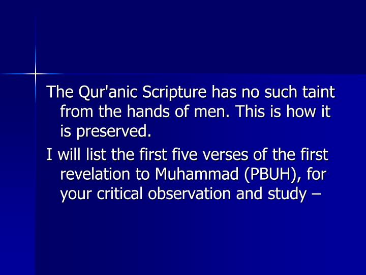 The Qur'anic Scripture has no such taint from the hands of men. This is how it is preserved.