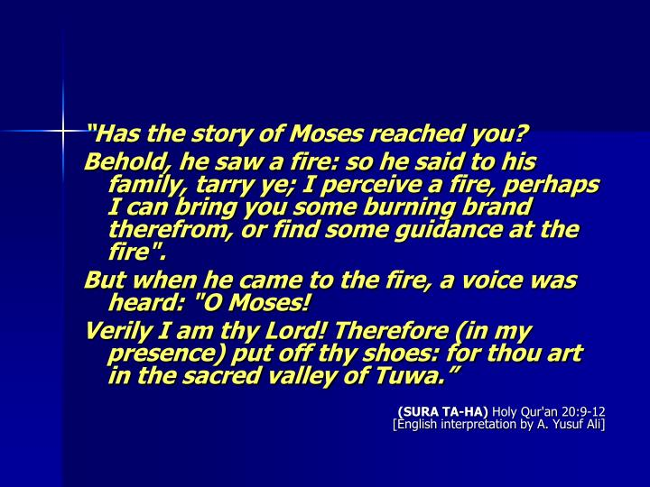 """""""Has the story of Moses reached you?"""