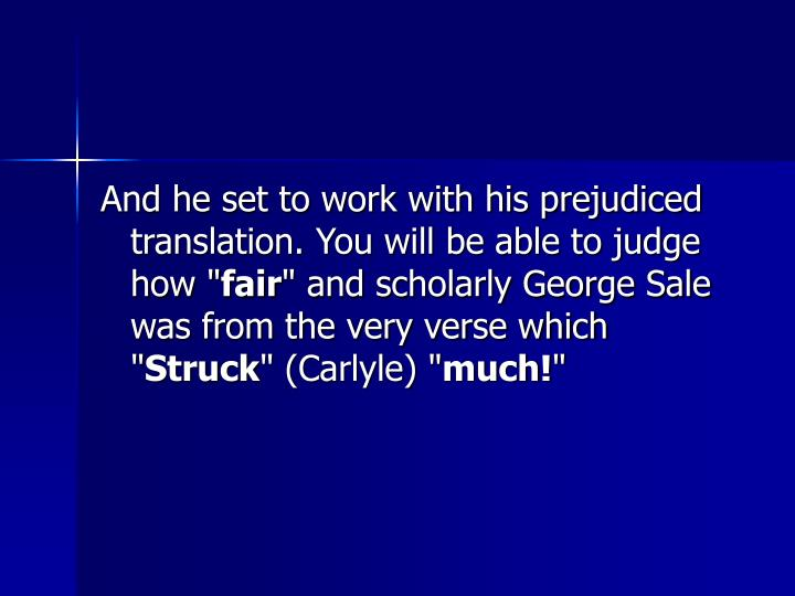 """And he set to work with his prejudiced translation. You will be able to judge how """""""