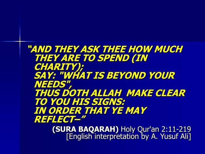 """""""AND THEY ASK THEE HOW MUCH THEY ARE TO SPEND (IN CHARITY);"""