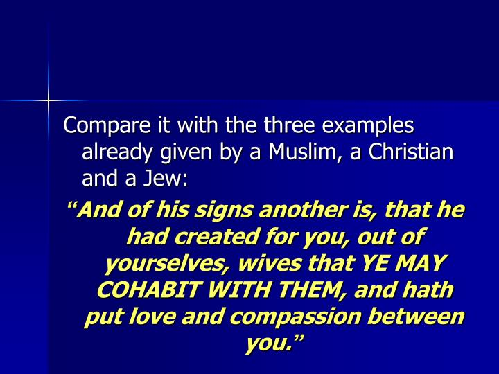 Compare it with the three examples already given by a Muslim, a Christian and a Jew: