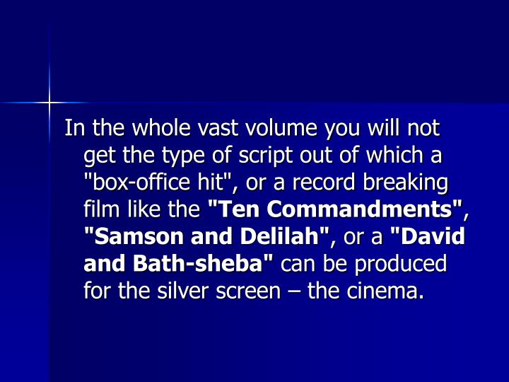 """In the whole vast volume you will not get the type of script out of which a """"box-office hit"""", or a record breaking film like the"""