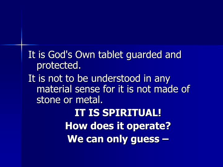 It is God's Own tablet guarded and protected.