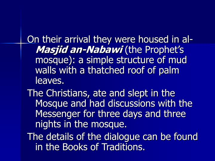 On their arrival they were housed in al-
