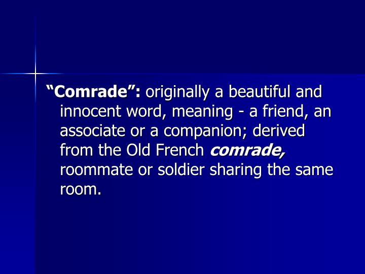 """Comrade"":"