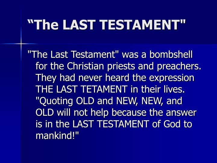 """The LAST TESTAMENT"""