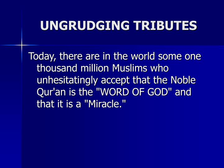 UNGRUDGING TRIBUTES