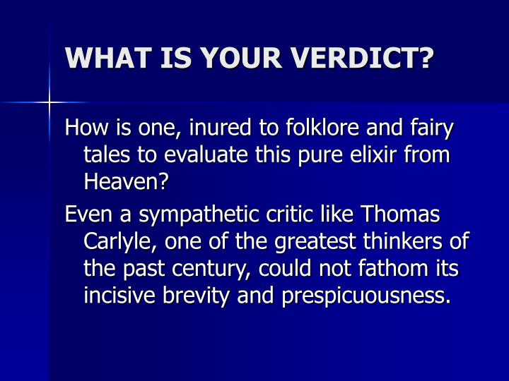 WHAT IS YOUR VERDICT?