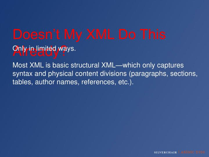 Doesn't My XML Do This Already?