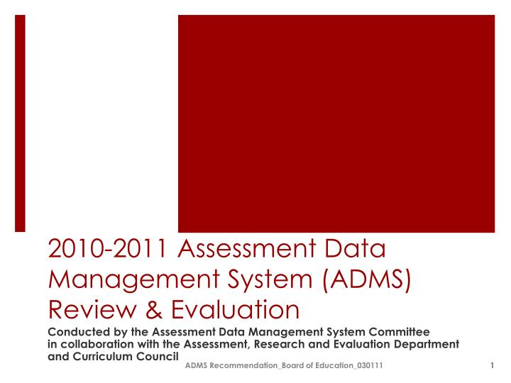 2010 2011 assessment data management system adms review evaluation