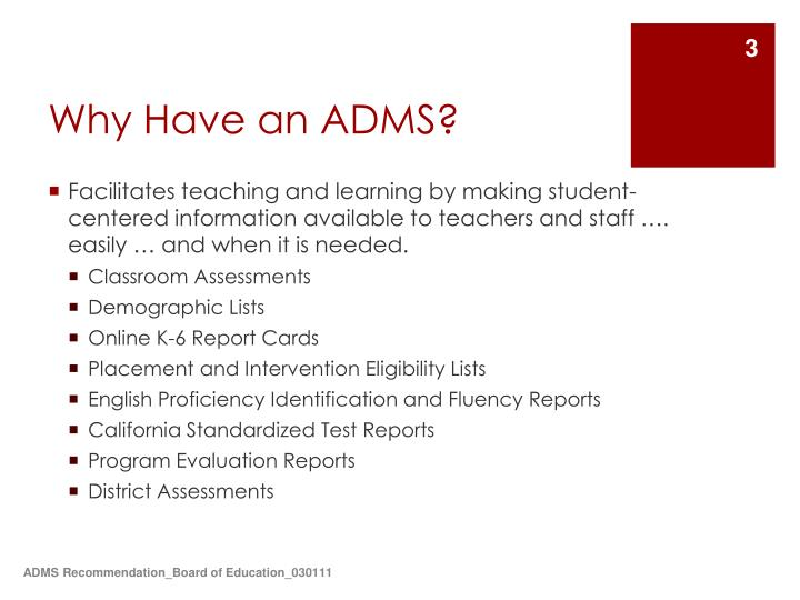 Why have an adms
