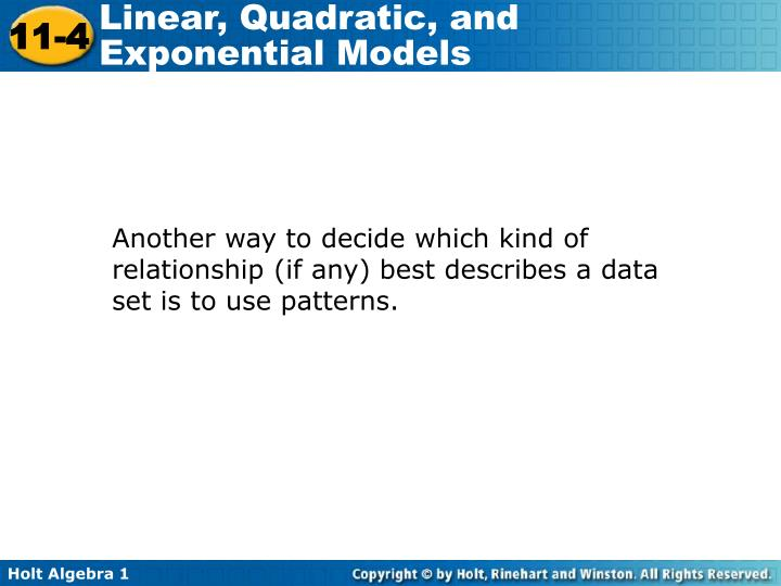 Another way to decide which kind of relationship (if any) best describes a data set is to use patterns.