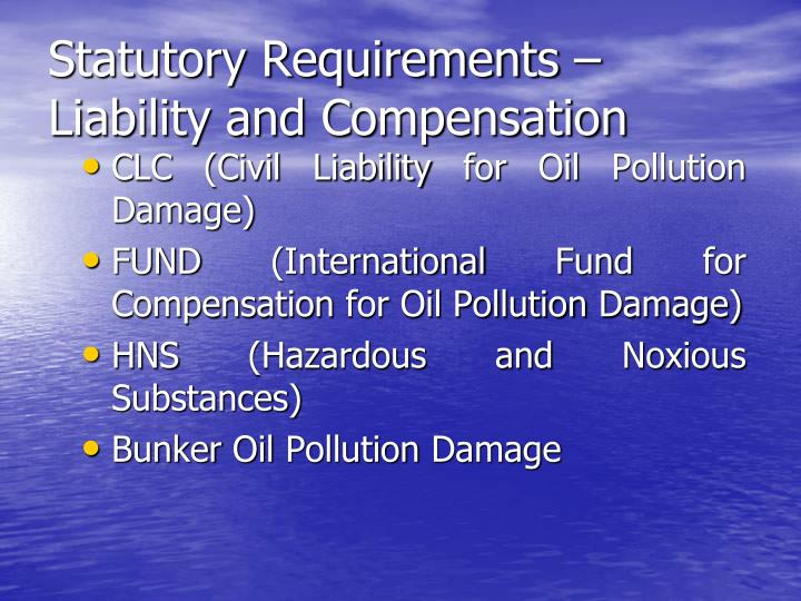 Statutory Requirements – Liability and Compensation
