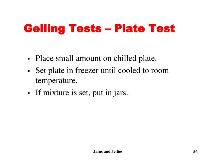 Gelling Tests – Plate Test